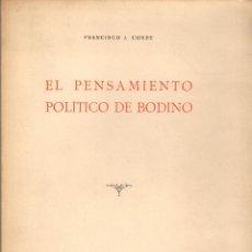 Libros antiguos: EL PENSAMIENTO POLÍTICO DE BODINO / FRANCISCO J. CONDE (1935). Lote 112216495