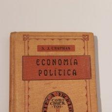 Libros antiguos: ECONOMIA POLITICA POR S.J.CHAPMAN.MCMXV. Lote 112725512