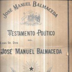 Libros antiguos: TESTAMENTO POLITICO DEL EXMO. SR.JOSE MANUEL BALMACEDA.19 DE JULIO DE 1840- 19 DE SEPTIEMBRE DE 1891. Lote 112853363