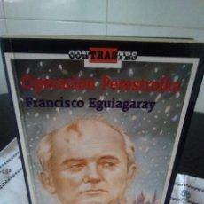 Libros antiguos: 103-OPERACION PERESTROIKA, FRANCISCO EGUIAGARAY, CONTRASTES 1989. Lote 113296691
