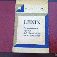 Libros antiguos: LENIN -LA ENFERMEDAD INFANTIL DEL IZQUIERDISMO EN EL COMUNISMO. Lote 113339271