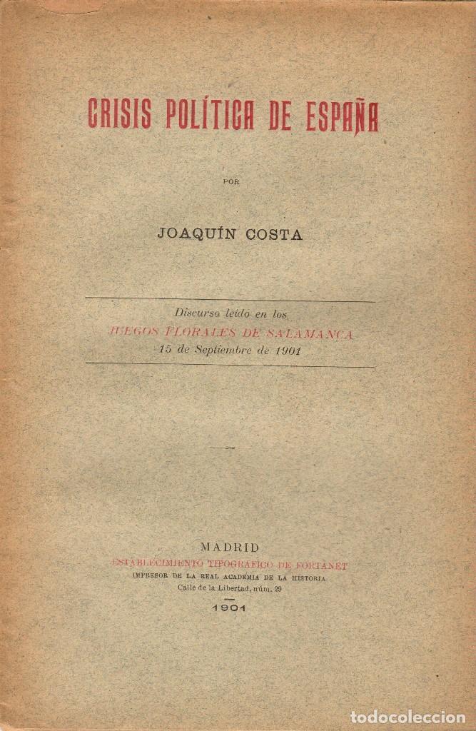 CRISIS POLÍTICA DE ESPAÑA / JOAQUÍN COSTA. MADRID 1901 - 1ª ED. + COSTA EL GRAN DESCONOCIDO / (Libros Antiguos, Raros y Curiosos - Pensamiento - Política)