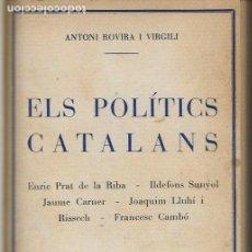 Libros antiguos: ELS POLITICS CATALANS / A. ROVIRA I VIRGILI. BCN, 1929. 19X13CM. 205 P.. Lote 114045275