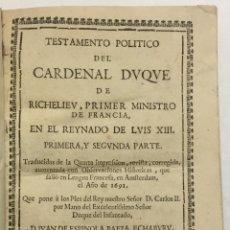 Libros antiguos: TESTAMENTO POLÍTICO DEL CARDENAL DUQUE DE RICHELIEU, PRIMER MINISTRO DE FRANCIA, EN EL REYNADO DE LU. Lote 114154916