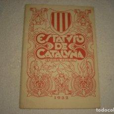 Libros antiguos: ESTATUTO DE CATALUÑA 1932 . EDICION OFICIAL. Lote 114900503