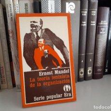 Libros antiguos: LA TEORIA LENINISTA DE LA ORGANIZACION, ERNEST MANDEL. Lote 116211147