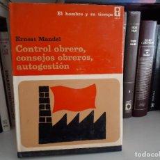 Libros antiguos: CONTROL OBRERO, CONSEJOS OBREROS, AUTOGESTION, DE ERNEST MANDEL. Lote 116237019