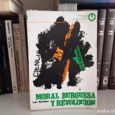 Libros antiguos: MORAL BURGUESA Y REVOLUCION, L. ROZITCHNER. Lote 116266607