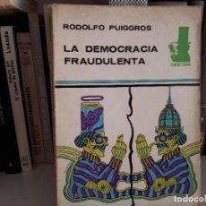 Libros antiguos: LA DEMOCRACIA FRAUDULENTA, DE RODOLFO PUIGGROS. Lote 116687191