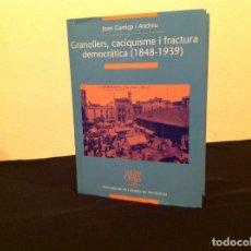 Libros antiguos: LIBRO DE JOAN GARRIGA LENGUA CATALÁN GRANOLLERS, CACIQUISME I FRACTURA DEMOCRATICA 1848-1939. Lote 117417423
