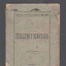 Libros antiguos: RISCAL, MARQUÉS DE: FEUDALISMO Y DEMOCRACIA. 1880. Lote 94520702