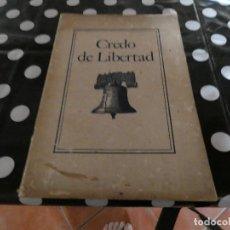 Libros antiguos: CREDO DE LIBERTAD: CONSTITUCION Y OTROS DOCUMENTOS HISTORICOS DE LOS ESTADOS UNIDOS. Lote 118513543