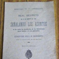 Libros antiguos: REAL DECRETO DE 18 AGOSTO DE 1902 SEÑALADOS ASUNTOS EN LAS CUALES LAS PROVIDENCIAS DE LOS GOBERNADO. Lote 118744643