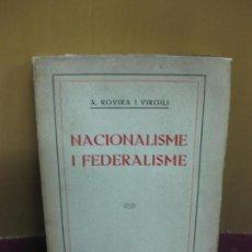 Libros antiguos: NACIONALISME I FEDERALISME. A. ROVIRA I VIRGILI. SOCIETAT CATALANA D'EDICIONS 1917.. Lote 119075275