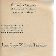 Libros antiguos: L' IDEAL CIUTADÀ A LA CLASSE OBRERA COM A BASE DE PROGRÉS / J. CAPÓ VALLS DE PADRINAS.. Lote 120054723