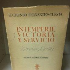 Libros antiguos: INTEMPERIE VICTORIA Y SERVICIO RAIMUNDO FERNÁNDEZ COSTA. Lote 120311003
