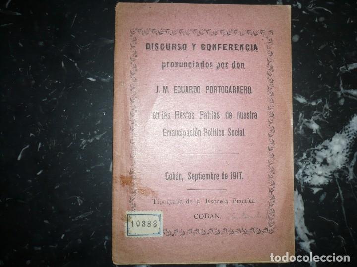 DISCURSO Y CONFERENCIA J.M.EDUARDO PORTOCARRERO 1917 COBAN -GUATEMALA (Libros Antiguos, Raros y Curiosos - Pensamiento - Política)