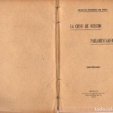 Libros antiguos: LA CRISIS DE NUESTRO PARLAMENTARISMO / J. SÁNCHEZ DE TOCA (1914). Lote 121235491