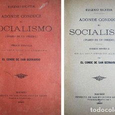 Libros antiguos: RICHTER, EUGEN. ADONDE CONDUCE EL SOCIALISMO. DIARIO DE UN OBRERO. MADRID, 1896.. Lote 121330271