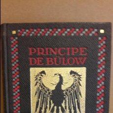 Libros antiguos: LA POLÍTICA ALEMANA / PRINCIPE DE BULOW / ED - GUSTAVO GILI - 1915 / MANCHAS DEL TIEMPO.. Lote 122222603