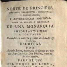 Libros antiguos: NORTE DE PRÍNCIPES, VIRREYES, PRESIDENTES, CONSEJEROS Y GOBERNADORES... ESCRITAS POR ANTONIO PÉREZ. Lote 123071339