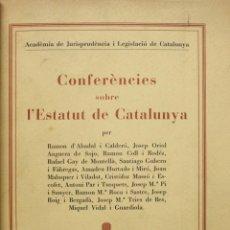 Libros antiguos: CONFERÈNCIES SOBRE L'ESTATUT DE CATALUNYA. - ABADAL, RAMON D'; ANGUERA DE SOJO, JOSEP ORIOL, ET AL.. Lote 123153547