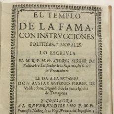 Libros antiguos: EL TEMPLO DE LA FAMA. CONSTRUCCIONES POLITICAS, Y MORALES. LE DA A LA ESTAMPA DON AUSIAS ANTONIO FER. Lote 123187684