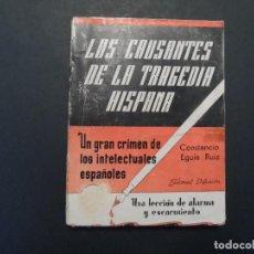 Libros antiguos: LOS CAUSANTES DE LA TRAGEDIA HISPANA. CONSTANCIO EGUIA RUIZ. ED. DIFUSION. AÑO 1938. Lote 124667159