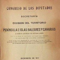 Libros antiguos: DISTRITOS ELECTORALES... DE LA PENÍNSULA E ISLAS BALEARES Y CANARIAS 1917 (CENSO. PROVINCIAS. Lote 125063935