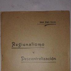 Libros antiguos: REGIONALISMO Y DESCENTRALIZACION. RAFAEL CRIADO CERVERA.1906. Lote 125174631