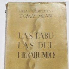 Libros antiguos: LAS FABULAS DEL ERRABUNDO- TOMAS MEABE -1901 - LEVIATAN. Lote 125295071