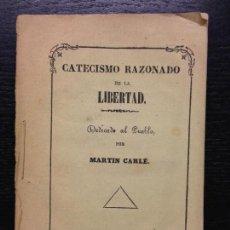 Libros antiguos: CATECISMO RAZONADO DE LA LIBERTAD, CARLE, MARTIN, 1868. Lote 125320679