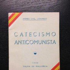 Libros antiguos: CATECISMO ANTICOMUNISTA, COLL, ANDRES, 1936, PALMA DE MALLORCA. Lote 125843903