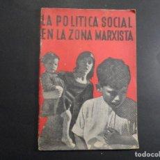Libros antiguos: LA POLÍTICA SOCIAL EN LA ZONA MARXISTA. SANTIAGO MONTERO DÍAZ. EDICIONES LIBERTAD. AÑO 1938. Lote 125992459