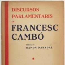 Libros antiguos: DISCURSOS PARLAMENTARIS DE... - CAMBÓ, FRANCESC. BARCELONA, 1935.. Lote 123170099