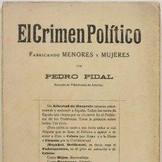 Libros antiguos: EL CRIMEN POLÍTICO, FABRICANDO MENORES Y MUJERES. - PIDAL, PEDRO. MADRID, 1922.. Lote 123230527