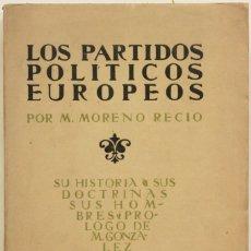Libros antiguos: LOS PARTIDOS POLÍTICOS EUROPEOS (HASTA 1914). SU HISTORIA, SUS DOCTRINAS, SUS HOMBRES. - MORENO RECI. Lote 123221323