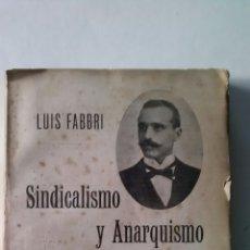 Libros antiguos: SINDICALISMO Y ANARQUISMO- LUIS FABRI. Lote 126102222