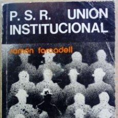 Libros antiguos: P.S.R. UNIÓN INSTITUCIONAL. RAMÓN FORCADELL ( HERMANDAD NACIONAL MONÁRQUICA DEL MAESTRAZGO ). Lote 126116619