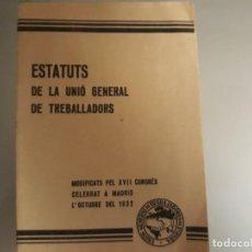Libros antiguos: ESTATUTS DE LA UNIÓ GENERAL DE TREBALLADORS 1932. Lote 126206795