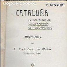 Libros antiguos: CATALUÑA. LA SOLIDARIDAD. LA MONARQUÍA. EL REGIONALISMO / J. ELÍAS DE MOLINS. BCN, 1907.17X11CM.88 P. Lote 127516991