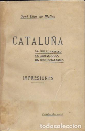Libros antiguos: Cataluña. La solidaridad. La monarquía. El regionalismo / J. Elías de Molins. BCN, 1907.17x11cm.88 p - Foto 2 - 127516991
