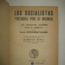 Libros antiguos: LOS SOCIALISTAS PINTADOS POR SÍ MISMOS.(¡EL DEMÓCRATA SOCIALISTA TIENE LA PALABRA!) KÄSER, ENGELBERT. Lote 123204862