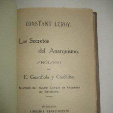Libros antiguos: LOS SECRETOS DEL ANARQUISMO. - LEROY, CONSTANT. 1913.. Lote 123208078