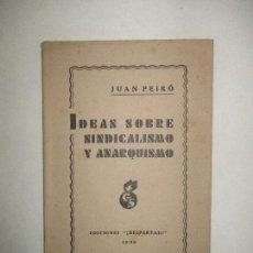 Libros antiguos: IDEAS SOBRE SINDICALISMO Y ANARQUISMO. - PEIRÓ, JUAN. 1930.. Lote 123227962