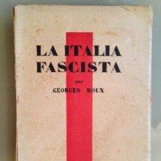 Libros antiguos: LA ITALIA FASCISTA - GEORGES ROUX 1933. Lote 128031111