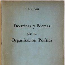 Libros antiguos: DOCTRINAS Y FORMAS DE LA ORGANIZACIÓN POLÍTICA. - COLE, G. D. H.. Lote 123176623