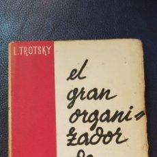 Libri antichi: EL GRAN ORGANIZADOR DE DERROTAS 1930 LEON TROSKY 1ª EDICION. Lote 128996734
