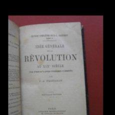 Libros antiguos: IDÉE GÉNÉRALE DE LA RÉVOLUTION AU XIX SIÈCLE. P.J. PROUDHON. Lote 129225107