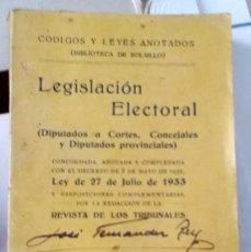 Libros antiguos: 1933 LEGISLACIÓN ELECTORAL A CORTES DIPUTADOS Y CONCEJALES. Lote 129743895